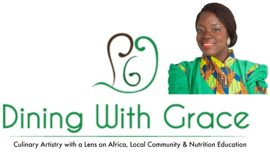 Dining With Grace-  Exploring African Cuisine